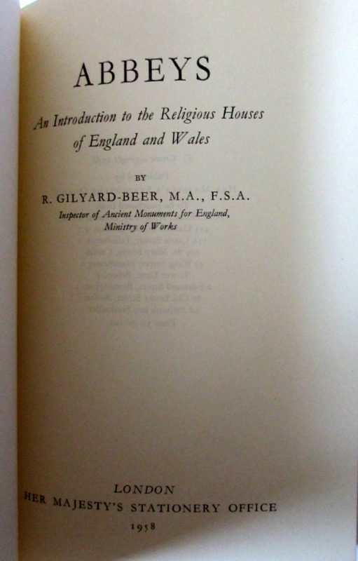 Abbeys, An Intro to the Religious Houses of England and Wales, R. Gilyard-Beer, 1958. Details.