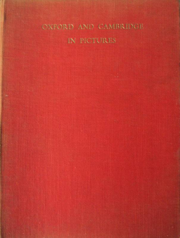 Oxford and Cambridge in Pictures, RG Burnett, Photos EW Tattersall, 1950.