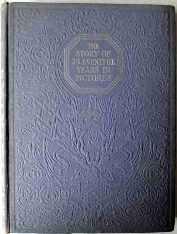 The Story of 25 Eventful Years in Pictures, Odhams Press, London 1935.