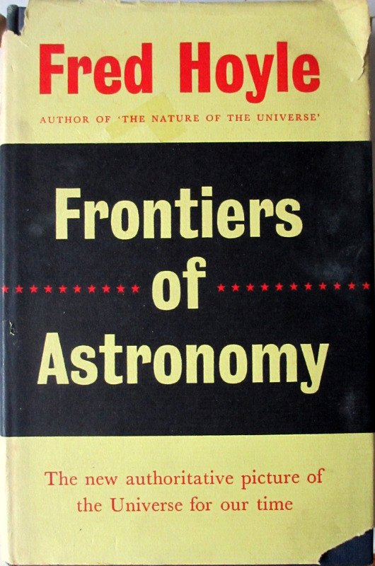 Frontiers of Astronomy by Fred Hoyle 1955 1st Edition.