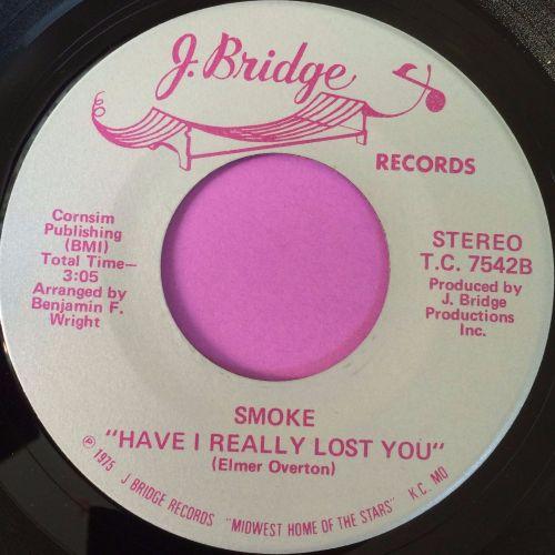 Smoke-Have I really lost you-J-Bridge E+