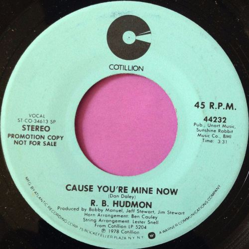 R.B Hudmon-Cause you`re mine now-Cotillion M-
