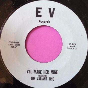 Valliant trio-I`ll make her mine-E V M-