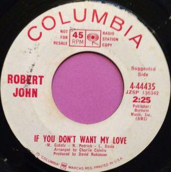 Robert John-If you don`t want my love-Columbia WD E