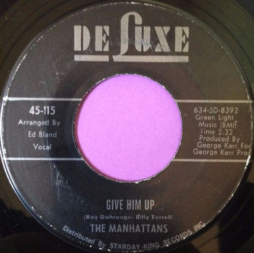 Manhattans-Give him up-DeLuxe E