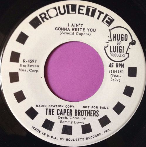 Caper Brothers-I ain`t gonna write you-Roulette WD M-