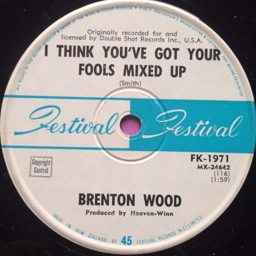Brenton Wood - I think you've got your fools mixed up - Festival NZ issue -