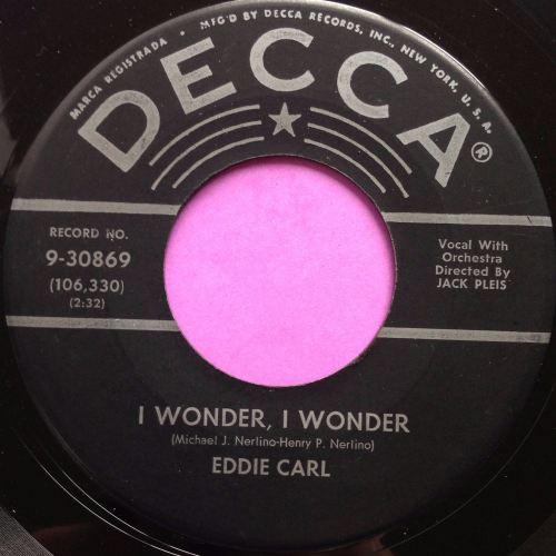 Eddie Carl - I wonder, I wonder - Decca - E+