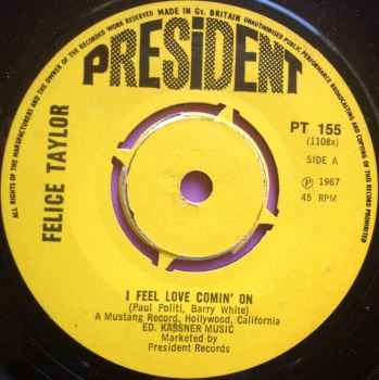 Felice Taylor-I feel love coming on-UK President E+