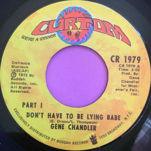Gene Chandler-Don`t have to be lying babe-Curtom E+