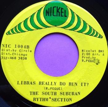 South Suburban Rythm Section-Libra`s really do run it-Nickel E+