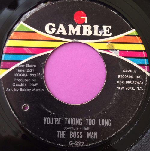 Boss Man-You`re taking too long-Gamble E+