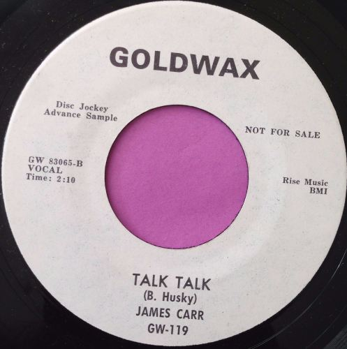 James Carr-Talk talk-Goldwax WD  M-
