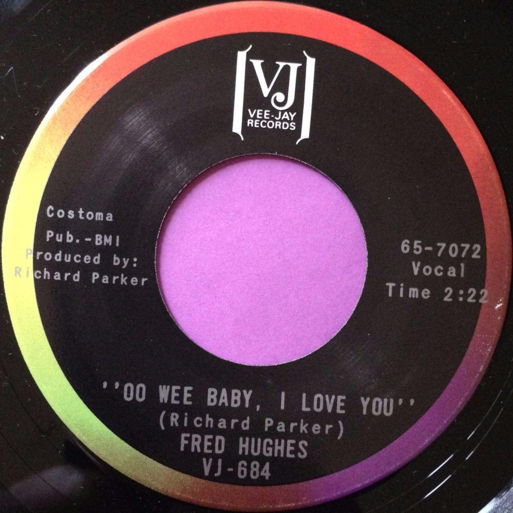 Fred Hughes-Oo Wee Baby, I love you-VJ M-