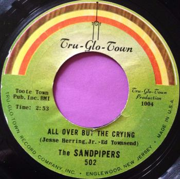 Sandpipers-All over but the crying-Tru-glo-town E+