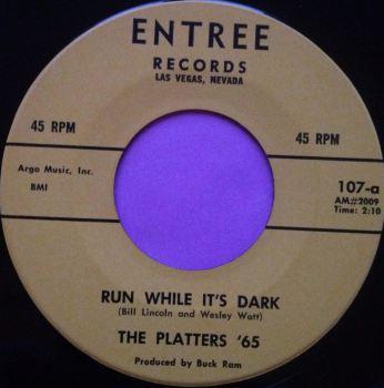 Platters `65-Run while it`s dark-Entre E