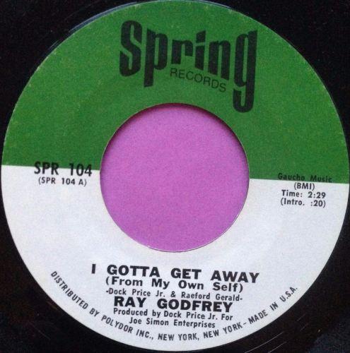 Ray Godfrey-I gotta get away-Spring E+