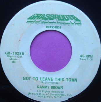 Sammy Brown-Got to leave this town-grassroots vg+