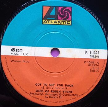 Sons of Robin Stone-Got to get you back-UK Atlantic E+