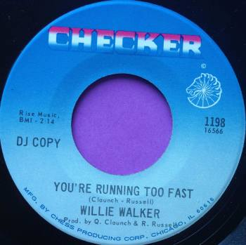 Willie Walker-You`re running too fast-Checker E-