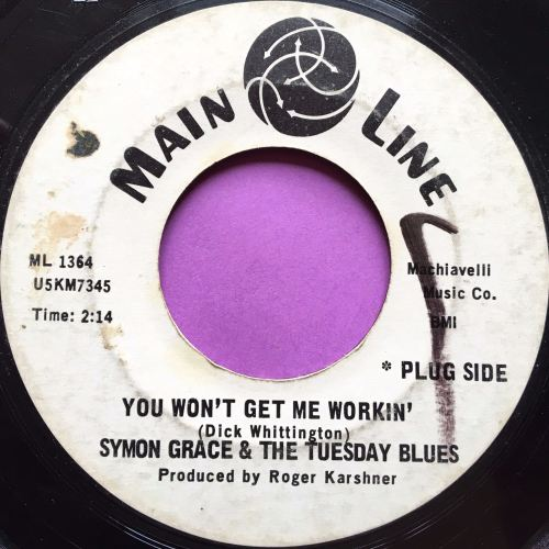 Symon Grace and Tuesday Blues-You won`t get me working-Main line vg+