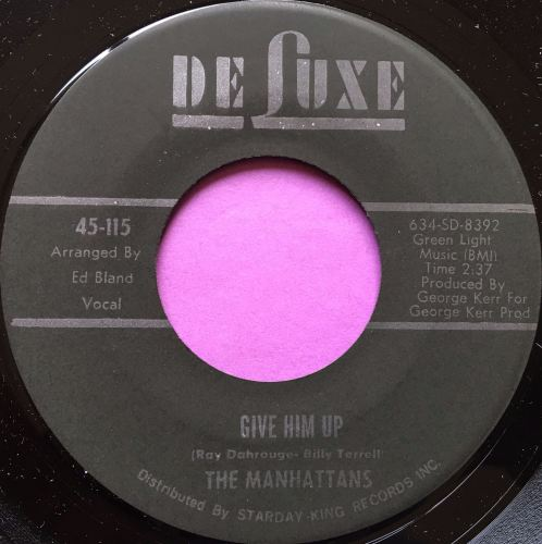 Manhattans-Give him up=DeLuxe E+