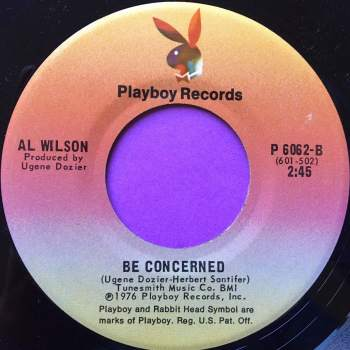 Al Wilson-Be concerned/I`ve got a feeling we`ll be seeing each other again-Playboy E+