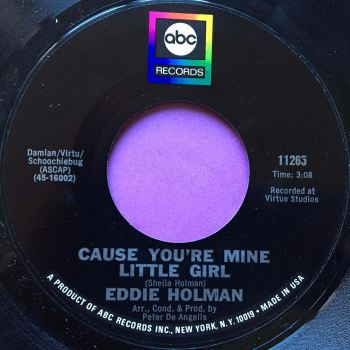 Eddie Holman-Cause you`re mine little girl-ABC M-