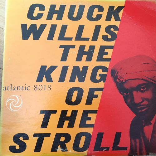 Chuck Willis-The king of the stroll-Atlantic E