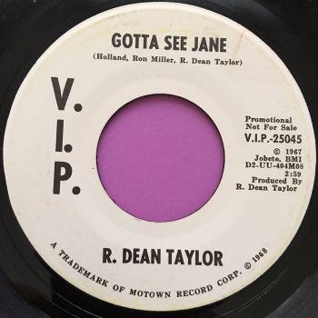 R.Dean Taylor-Gotta see Jane-VIP WD E