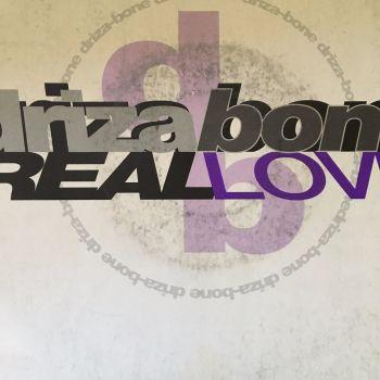 Driza Bone-Real love-4th and Broadway PS E+