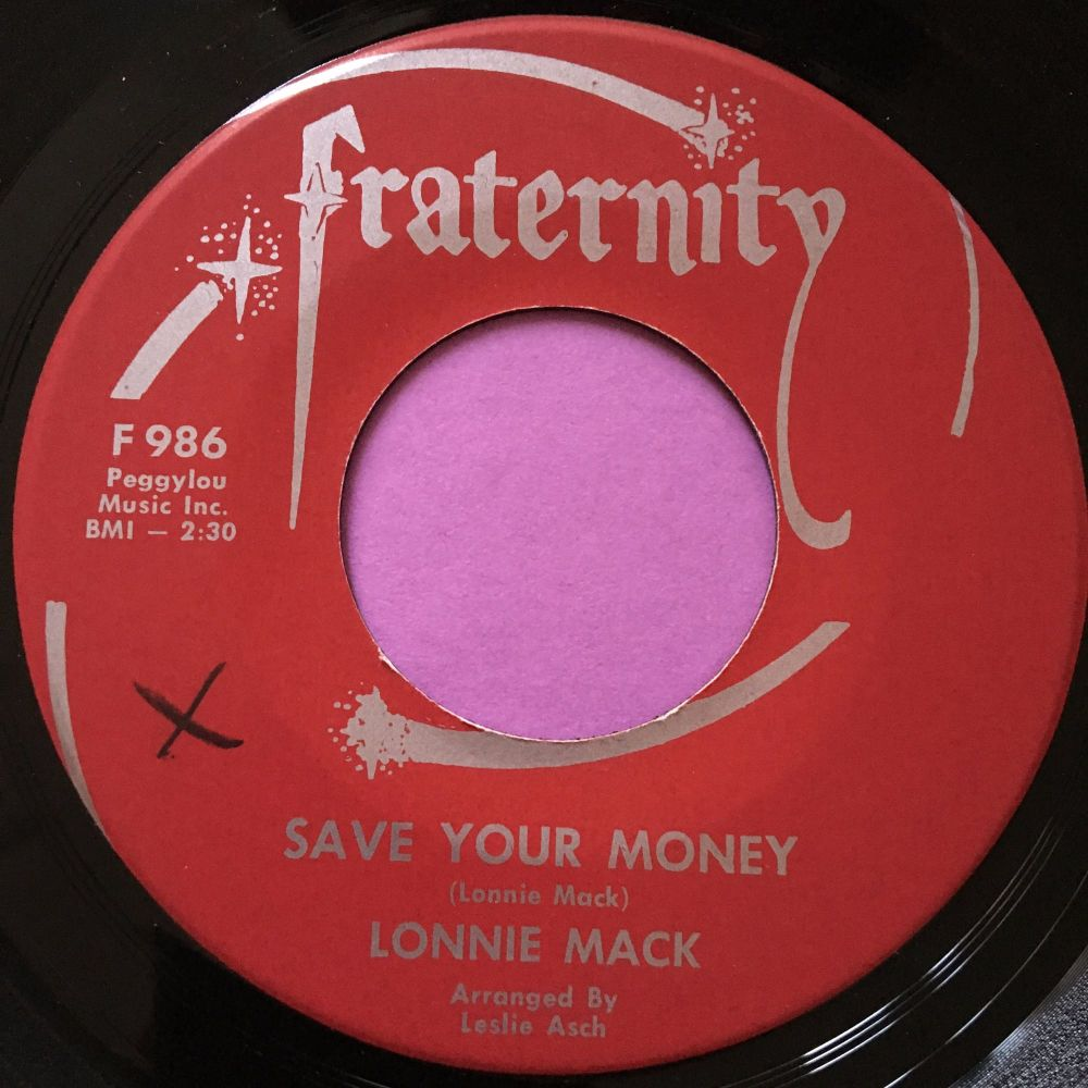 Lonnie Mack-Save your money-Fraternity E+