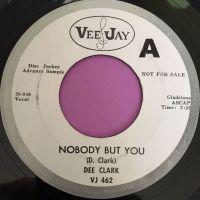 Dee Clark-Nobody but you-VJ WD E