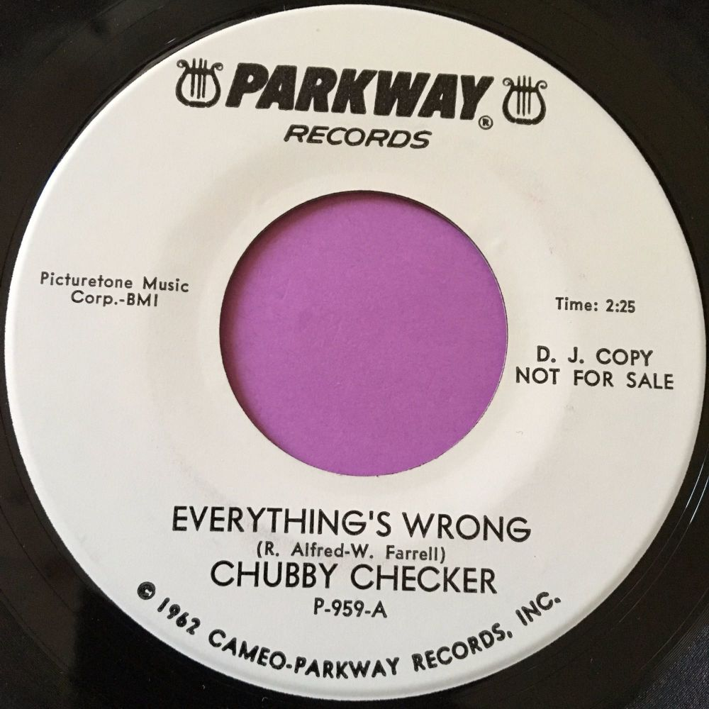 Chubby Checker-Everything's wrong-Parkway WD E+
