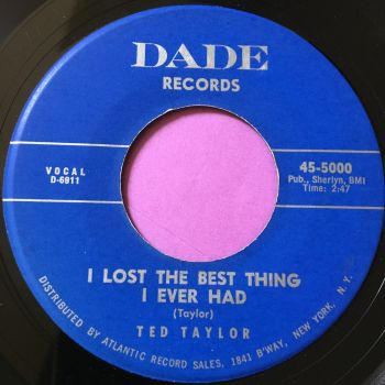 Ted Taylor-I lost the best thing I ever had-Dade E+