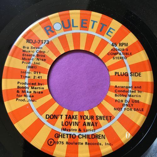 Ghetto Children-Don't take your sweet lovin' away-Roulette E+