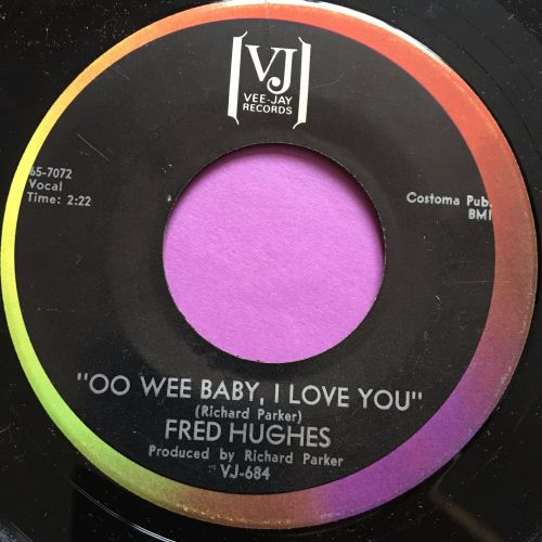 Fred Hughes-Oo wee baby I love you-VJ E+