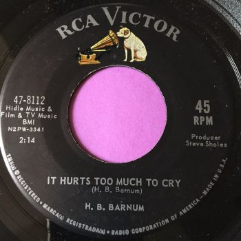 H. B Barnum-It hurts too much to cry-RCA E