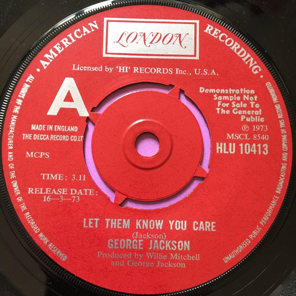 George Jackson-Let them know you care-UK London Demo E+