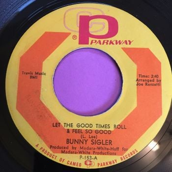 Bunny Sigler-Let the good times roll-Parkway E+