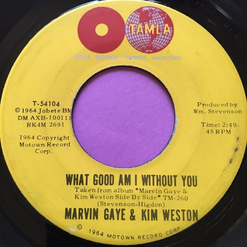 Marvin Gaye & Kim Weston-What good am I without you-Tamla E+