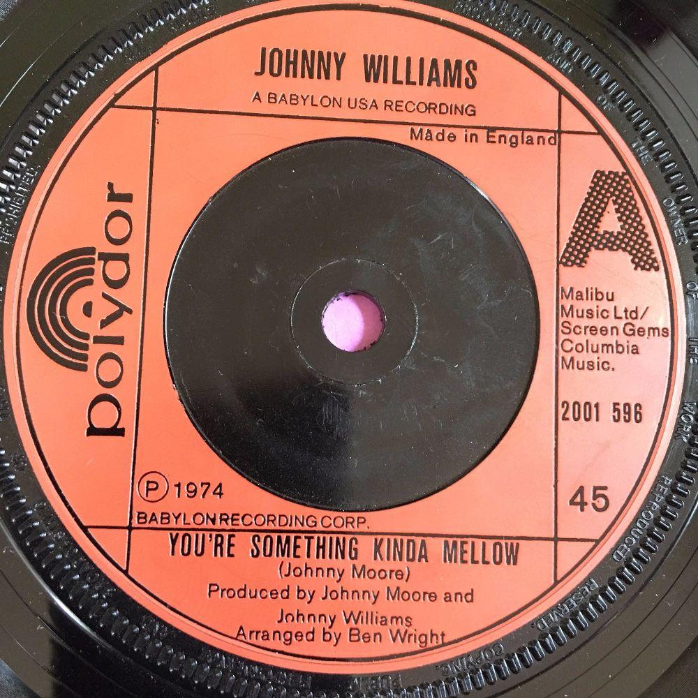 Johnny Williams-You're something kinda mellow-UK Polydor E