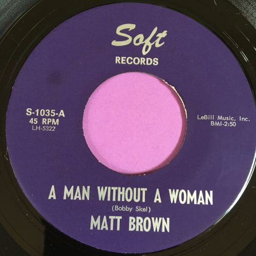 Matt Brown-A man without a woman-Soft E+