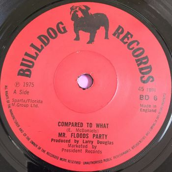 Mr Floods Party-Compared to what-UK Bulldog E