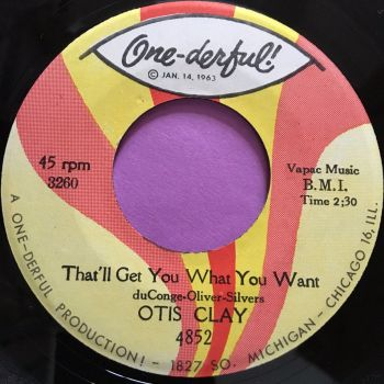 Otis Clay-That'll get you what you want-One-derful E+