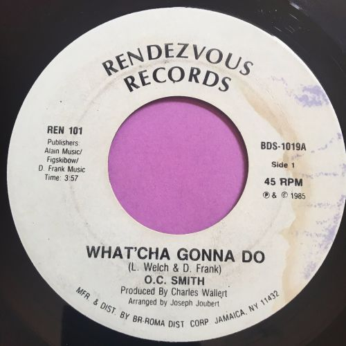 O.C Smith-What'cha gonna do-Rendezvous E