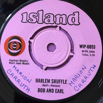 Bob & Earl-Harlem shuffle-UK Island wol E