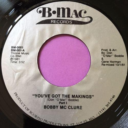 Bobby McClure-You've got the makings-B.Mac E+