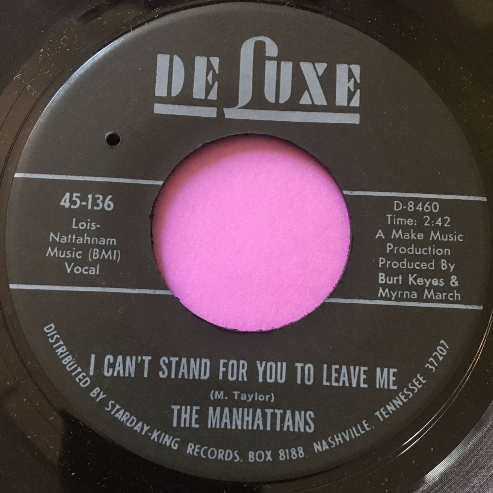 Manhattans-I can't stand for you to leave me-DeLuxe E+