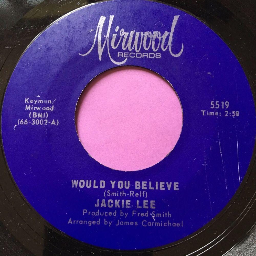 Jackie Lee-Would you believe-Mirwood E+
